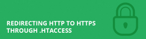 Redirecting HTTP to HTTPS through .htaccess